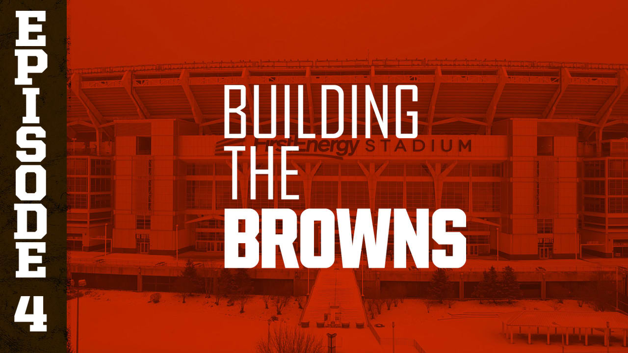 2019 Building the Browns: Episode 4