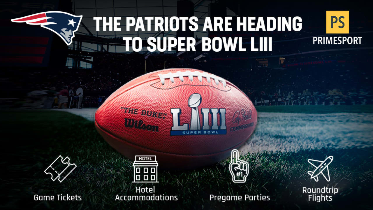 24a41776622 On Location Experiences and the Patriots announce the sale of Super Bowl  LIII ticket and travel packages for fans