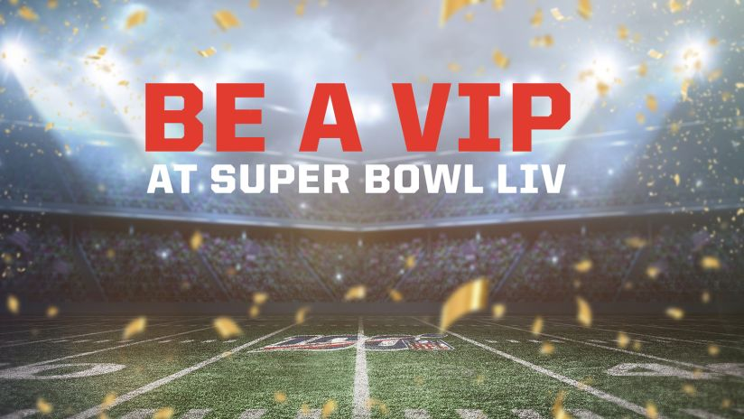 Be a VIP at Super Bowl LIV