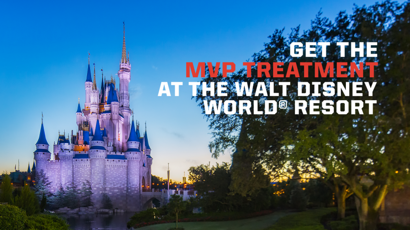GET THE MVP TREATMENT AT THE WALT DISNEY WORLD® RESORT