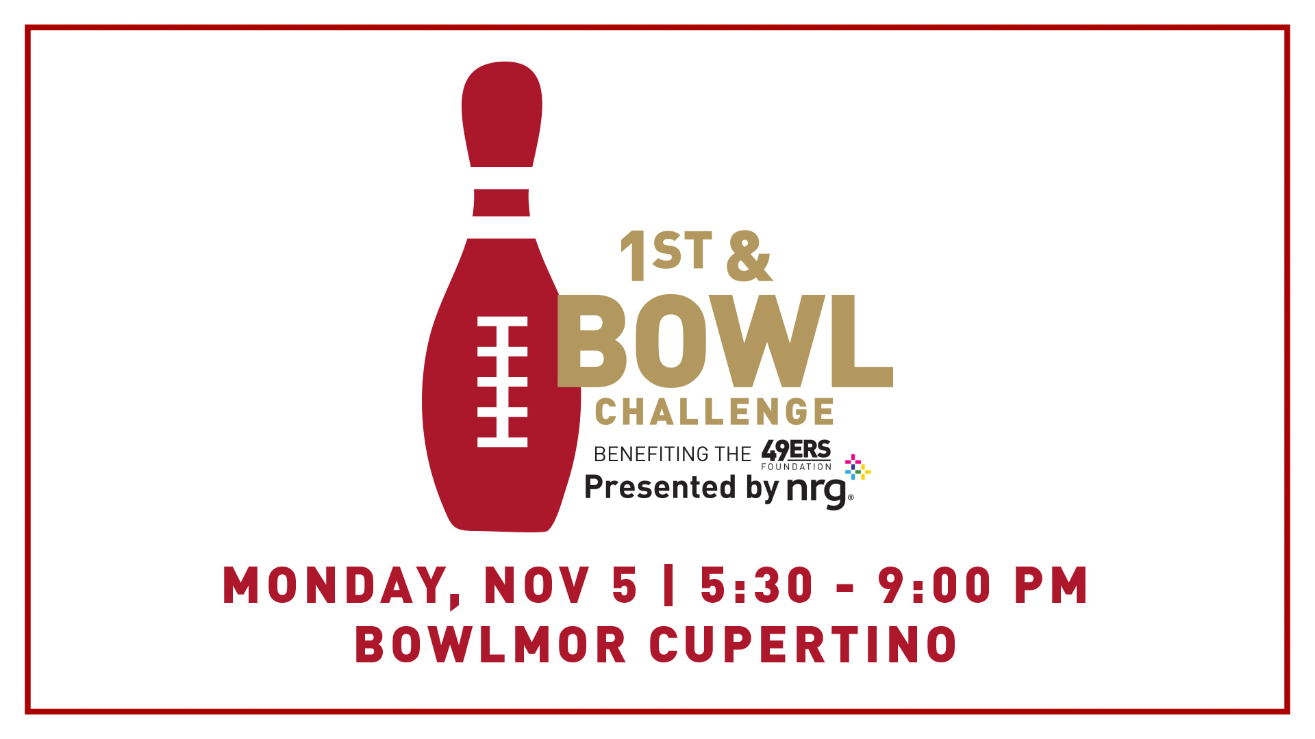 Claim your lane today at the first-ever 49ers 1st and Bowl Challenge benefiting the 49ers Foundation presented by NRG!