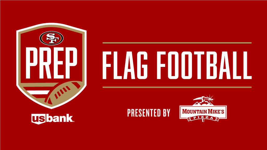 49ers PREP Flag Football presented by Mountain Mike's