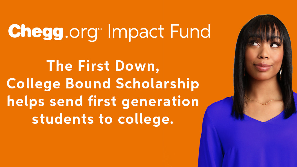 Chegg.org Impact Fund First Down, College Bound Scholarship