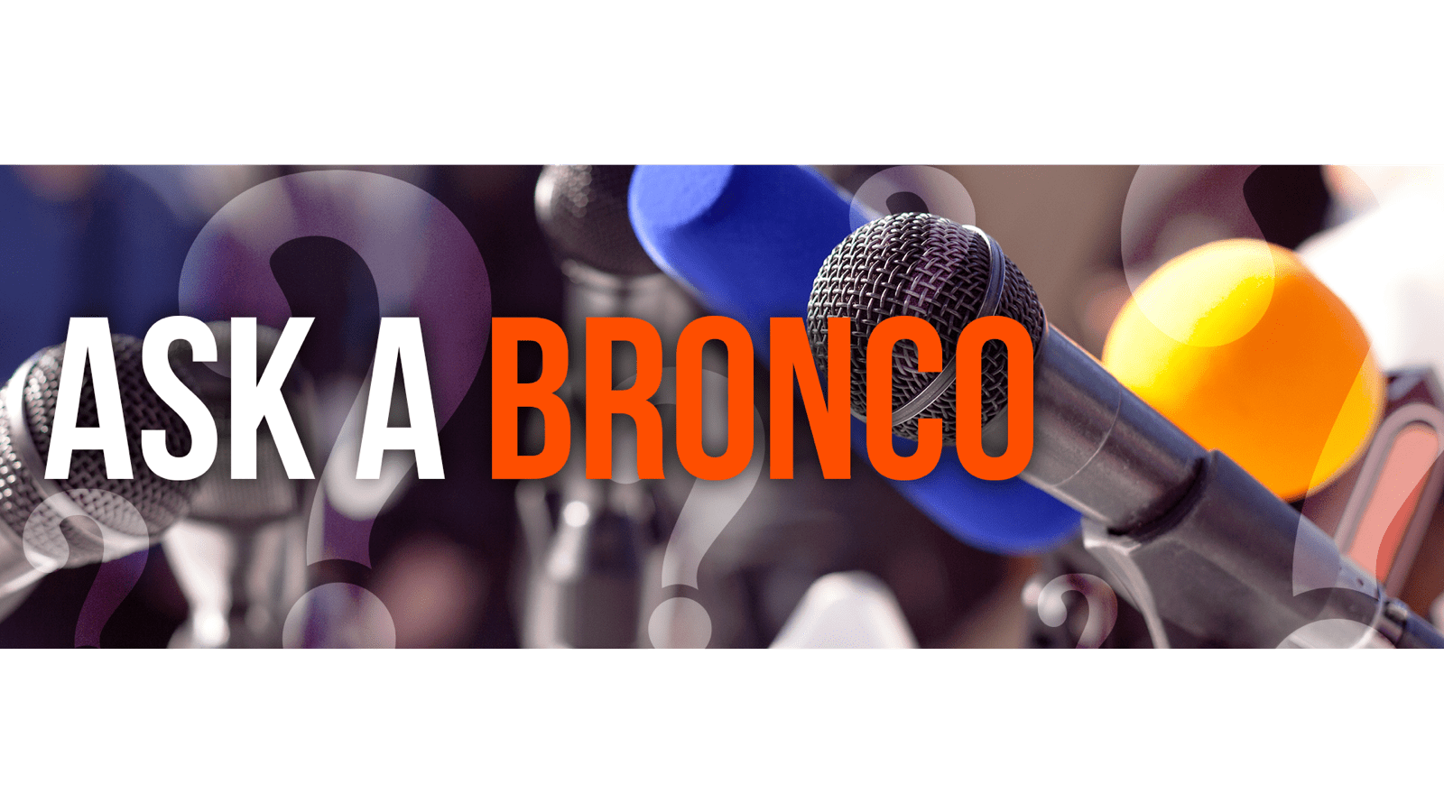 Ask A Bronco