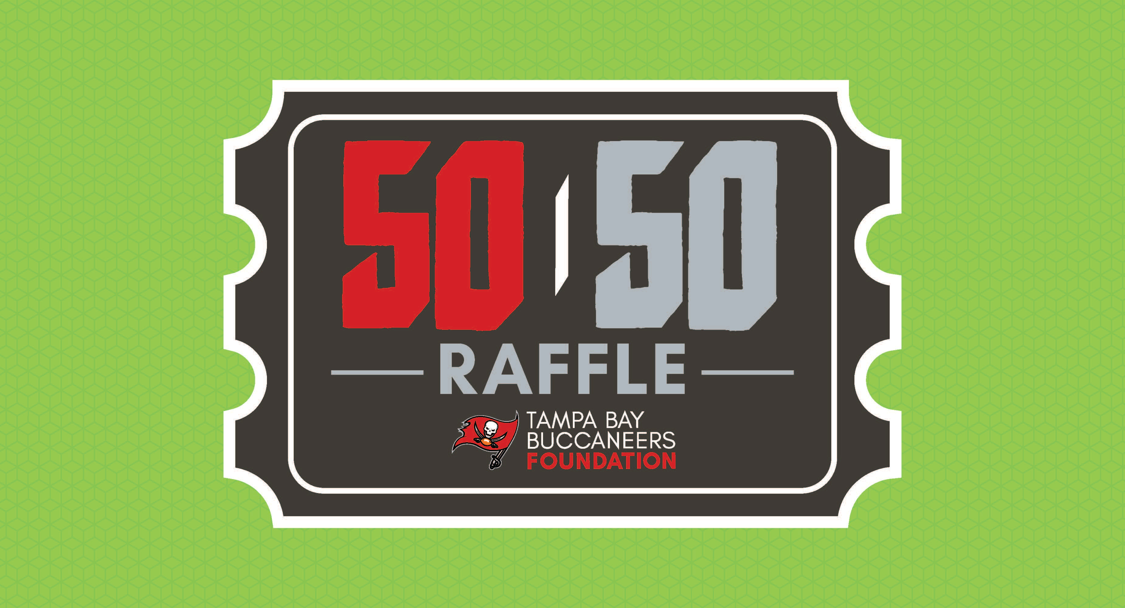 Tampa Bay Buccaneers Foundation 50/50 Raffle