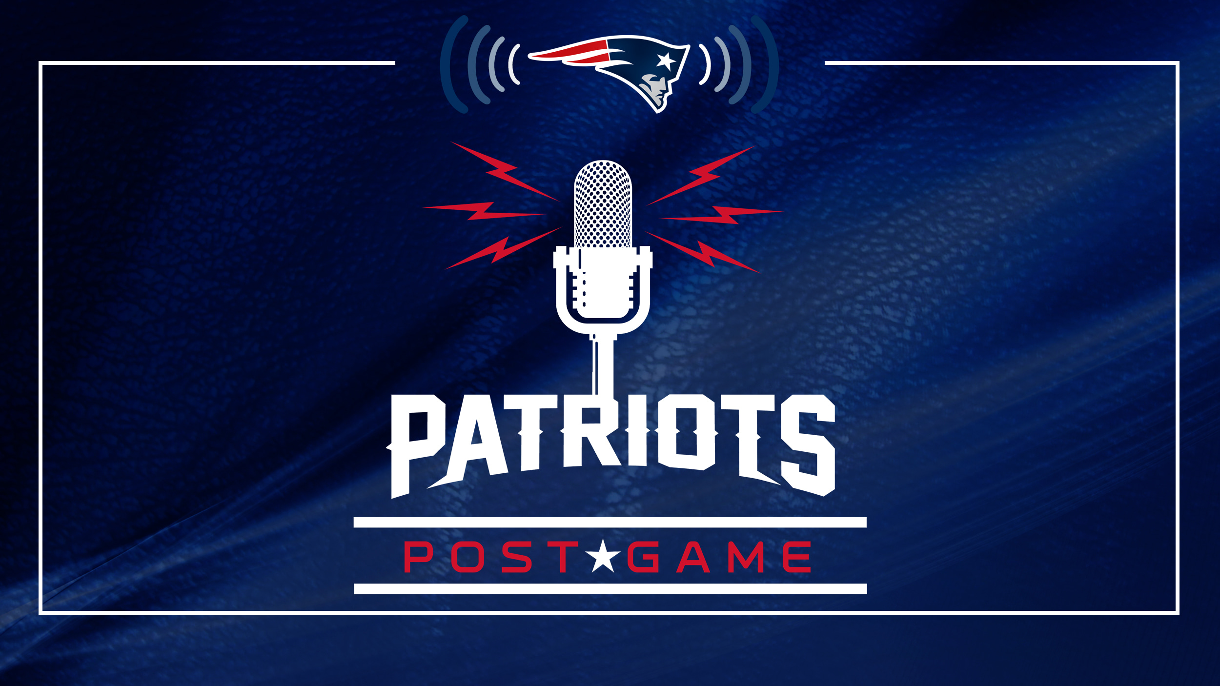 Patriots Postgame Show (Immediately After Each Game)