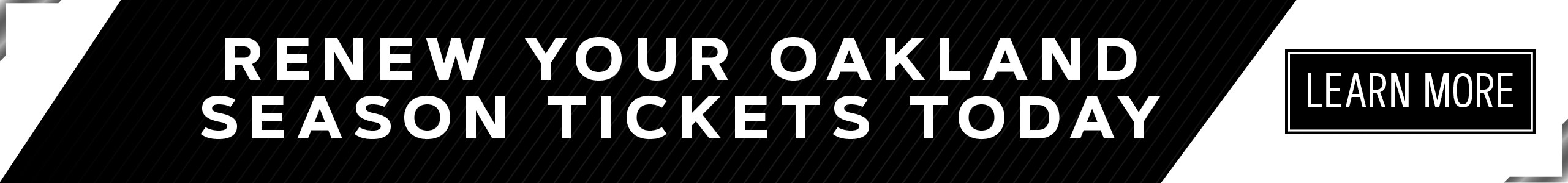 Renew your Oakland Season Tickets today