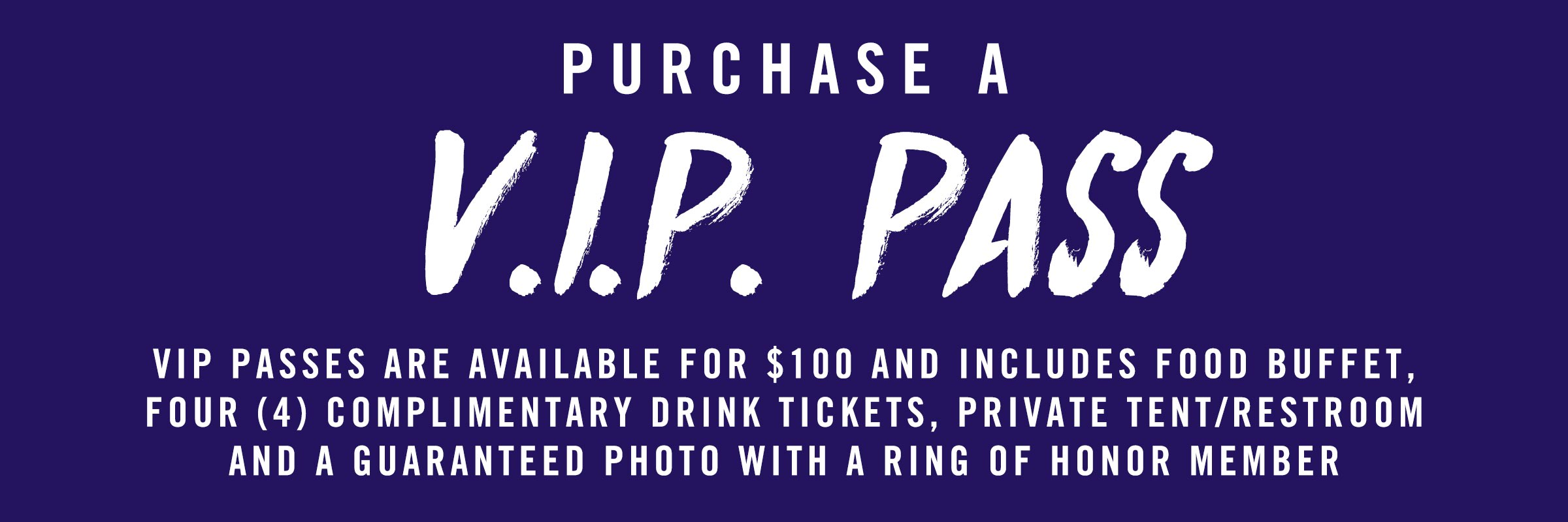 Purchase A V.I.P Pass