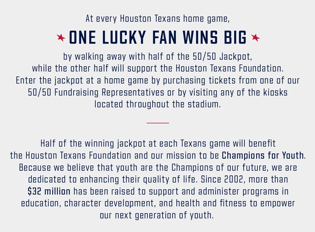 50/50 Jackpot | Houston Texans - HoustonTexans com